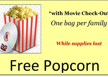 FREE Popcorn at Powers Memorial Library